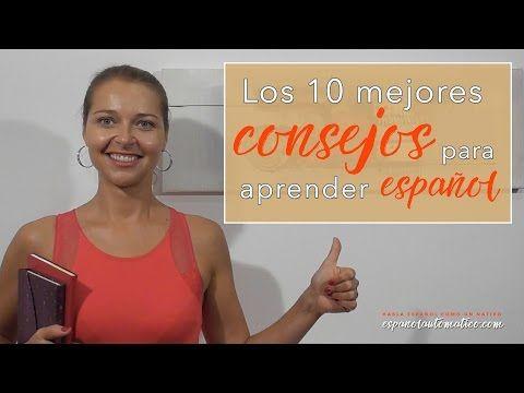 Los 10 mejores consejos para aprender español [Video Podcast] EA017 - YouTube