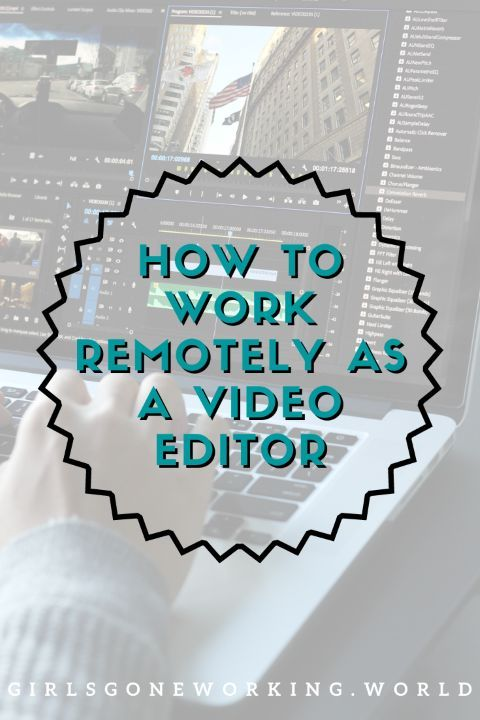 How To Work Remotely As A Video Editor In 2020 Remote Work Video Editor Remote Jobs