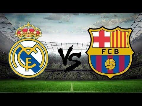 Barcelona Vs Real Madrid Live Stream Hd El Classico Full