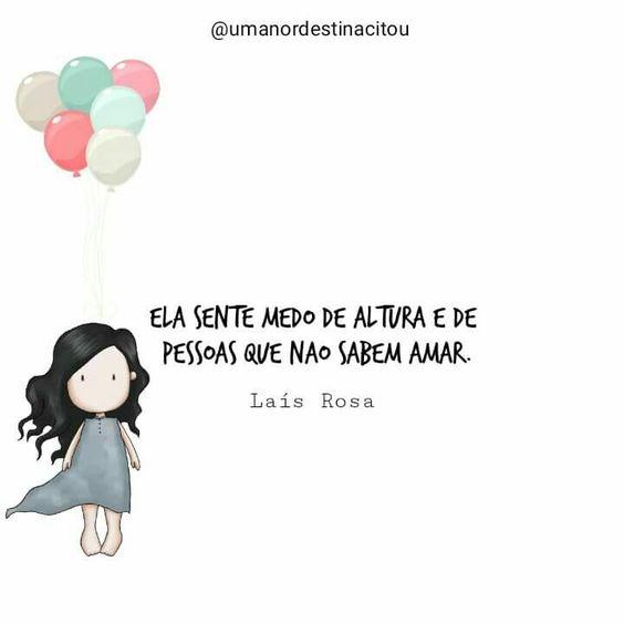 Ela sente medo de altura e de pessoas que não sabem amar.