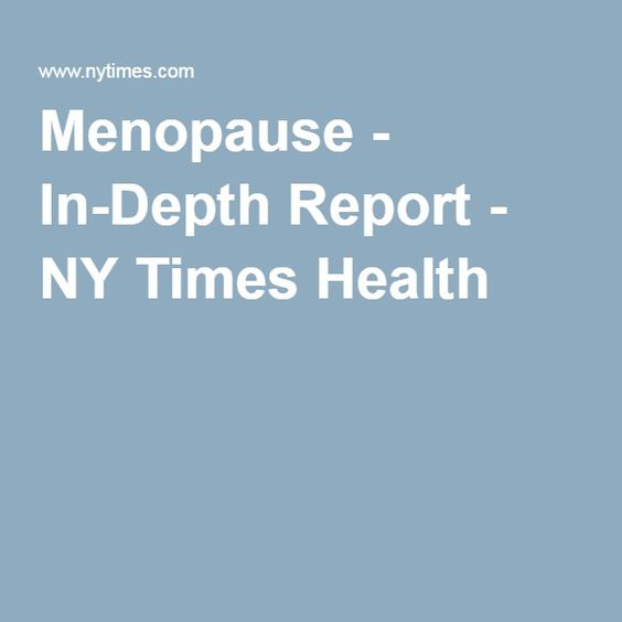 Menopause - In-Depth Report - NY Times Health