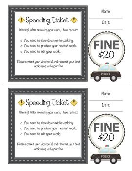 The speeding ticket is an easy way to remind your students to submit their highest quality work.