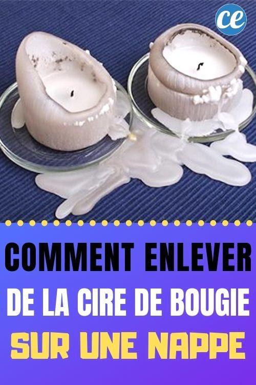 Comment Enlever De La Cire De Bougie Sur Une Nappe Sans Laisser De Traces Cire Bougie Cire Et Nappe