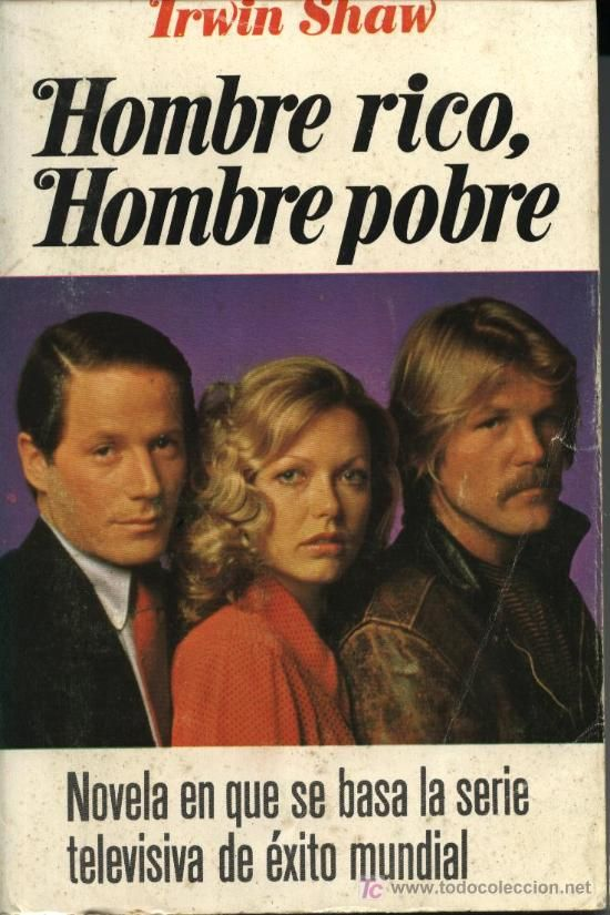 HOMBRE RICO, HOMBRE POBRE, IRWIN SHAW. P&J. B-1972. (685 PP.)