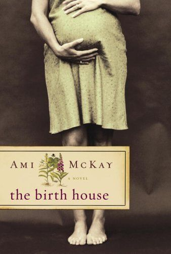 The Birth House by Ami McKay,