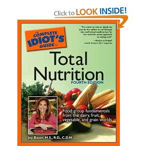 Complete Idiot's Guide to Total Nutrition, Fourth Edition (9781592574391) M.S., R.D., C.D.N., Joy Bauer Books