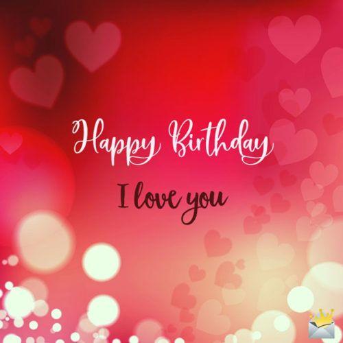 Happy Birthday My Love Romantic Wishes For That Precious One Happy Birthday Boyfriend Message Happy Birthday Wishes Song Romantic Birthday Wishes