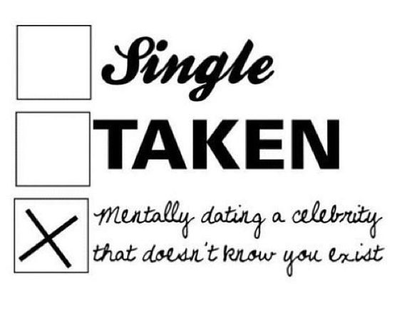 A Mentally Dating Single Celebrity Taken