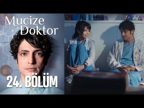 Mucize Doktor 24 Bolum Youtube Doktorlar Iliskiler Youtube
