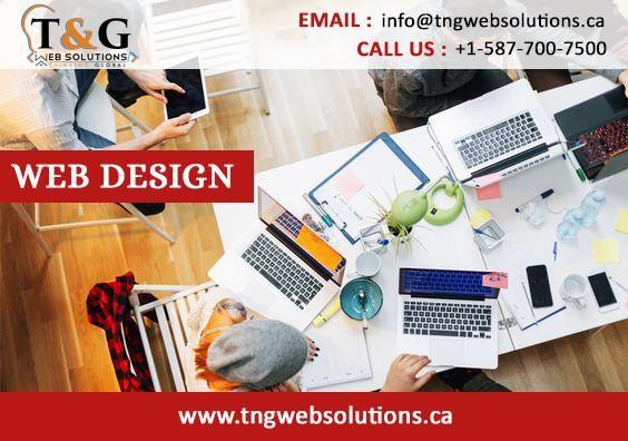 Web Design Company Calgary T G Websolutions Web Development Designing Factors We Analyze Every Aspect Of Website Design Services Web Design Company