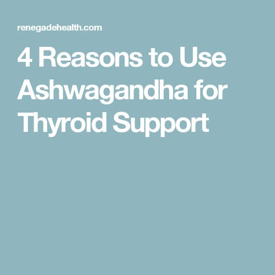 4 Reasons to Use Ashwagandha for Thyroid Support