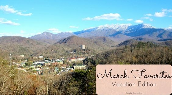 March Favorites Vacation Edition