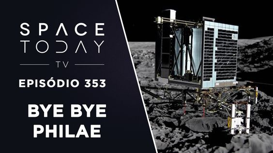 By Bye Philae - Space Today TV Ep.353