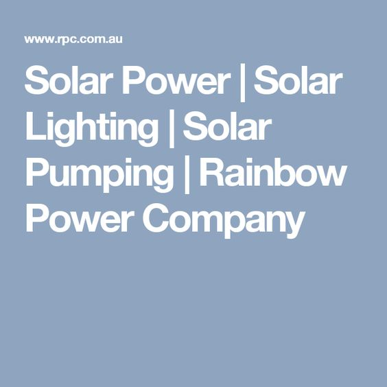 Solar Power | Solar Lighting | Solar Pumping| Rainbow Power Company