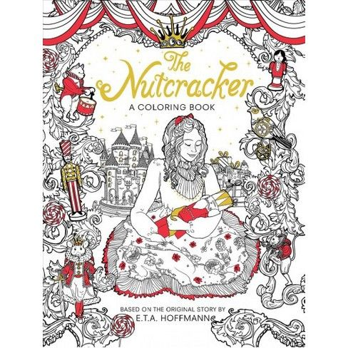 Nutcracker A Coloring Book Classic Coloring Book By E T A Hoffmann Paperback Coloring Books Christmas Coloring Books Holiday Coloring Book