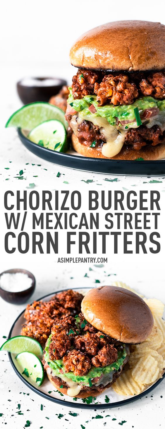 Chorizo Burger with Mexican Street Corn Fritters