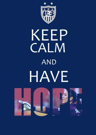 i may be obsessed. #hope solo #uswnt You need Hope to win...LITERALLY!!! Without her...well you need Hope and everyone knows that!  One way or another.