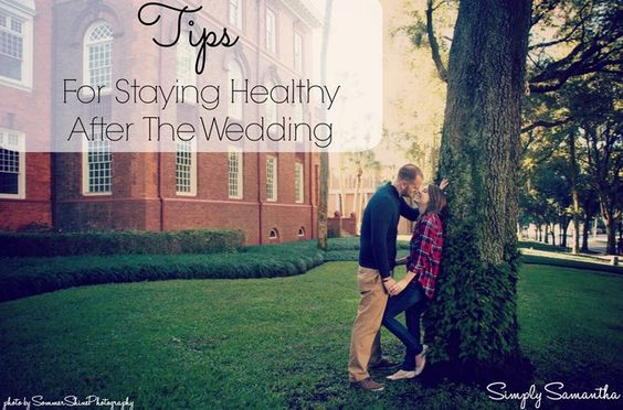 Staying Healthy After The Wedding