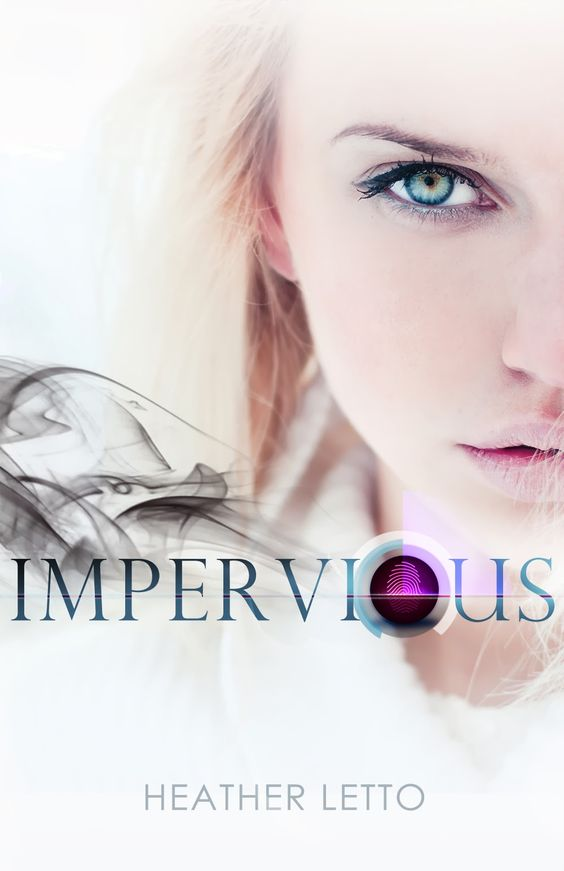 Impervious - Heather Letto, https://www.goodreads.com/book/show/20986914-impervious?from_search=true