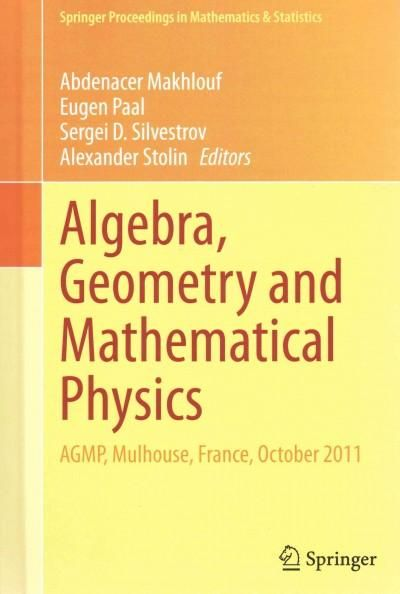 Algebra, Geometry and Mathematical Physics: Agmp, Mulhouse, France, October 2011