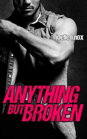 Release Day and Review of Anything But Broken by Joelle Knox - Wild Wordy Women
