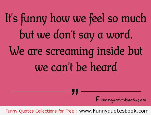 When we are Screaming Inside | Funny Quotes Book | Pinterest ...