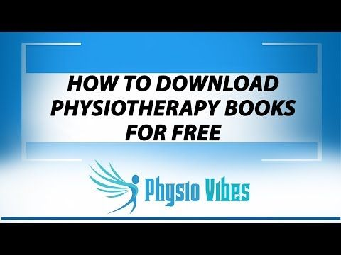 How To Download Physiotherapy Books For Free Youtube Free Books Books Free Youtube