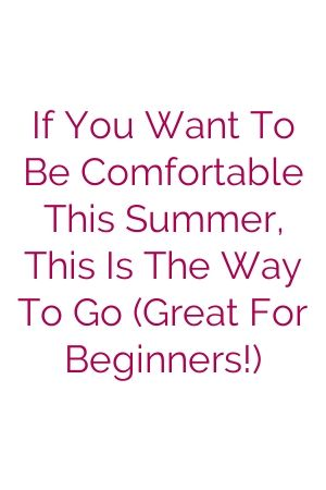 If You Want To Be Comfortable This Summer This Is The Way To Go