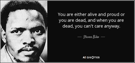 Image Result For Quotes About Being Black And Proud Steve Biko Black History Quotes Historical Quotes
