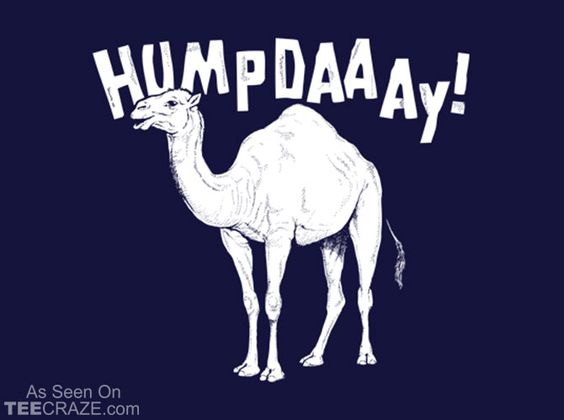 Hump Day T-Shirt Designed by Snorg Tees  Source: http://teecraze.com/hump-day-t-shirt-3/