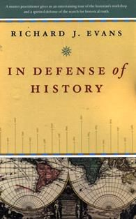 In defense of history / Richard J. Evans. D 16.8 E96