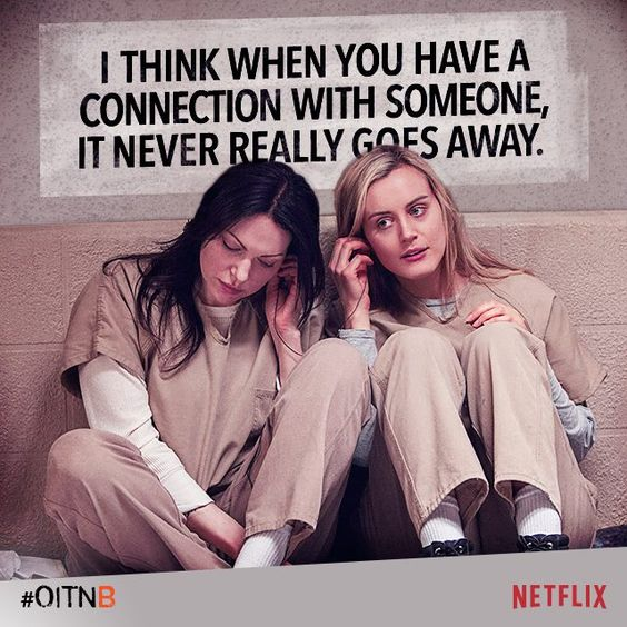 "Orange is the New Black ~ #OITNB ~ Lauren Prepon - a.K.a. Alex Vause & Taylor Schilling -- a.K.a. Piper Chapman ~ ""I think when you have a connection with someone, it never really goes away."""