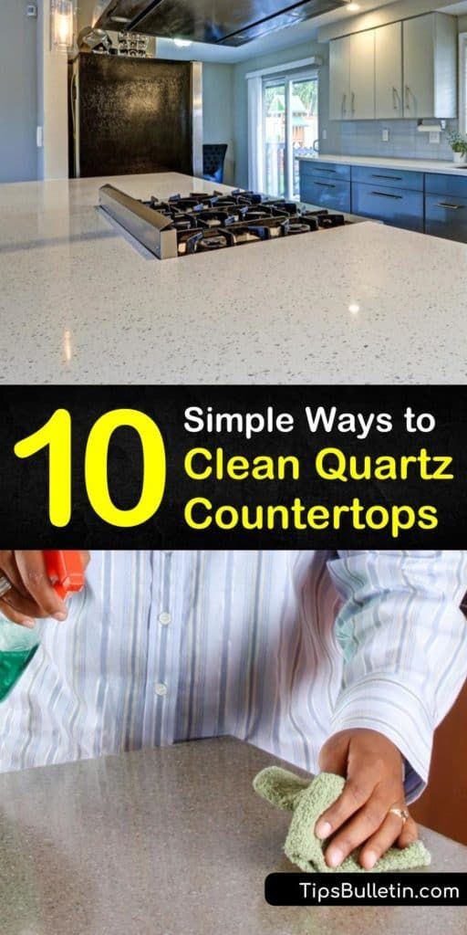 10 Simple Ways To Clean Quartz Countertops In 2020 Clean Quartz Countertops Quartz Countertops How To Clean Quartz