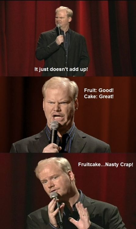 I was actually just thinking about this quote this very morning and laughing about it, which is a really weird coincidence so I had to pin this. Jim Gaffigan is awesome.