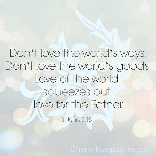 1 John 2:15 | Flickr - Photo Sharing!