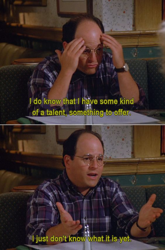 Seinfeld quote - George is searching for his talent, 'The ...