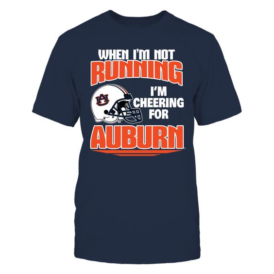 When I M Not Running Auburn Auburn T Shirts Cool Shirts Comfy Hoodies