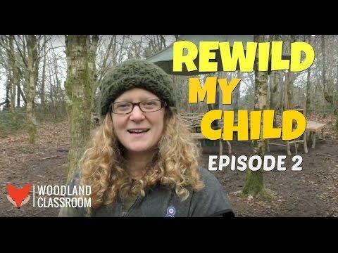 Rewild My Child - Episode 2 - YouTube