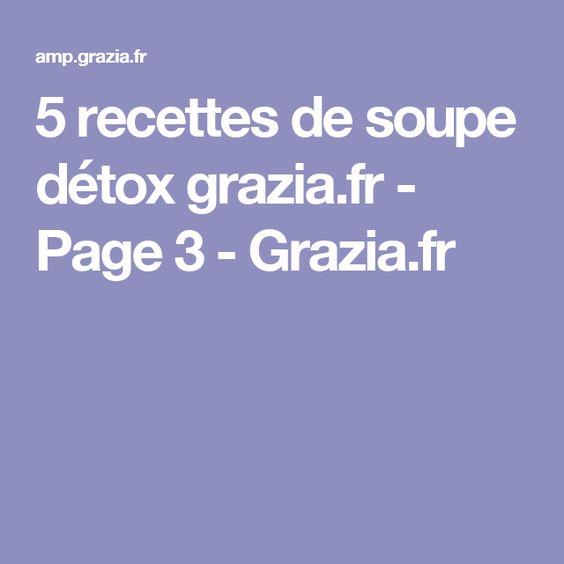 5 recettes de soupe détox grazia.fr - Page 3 - Grazia.fr