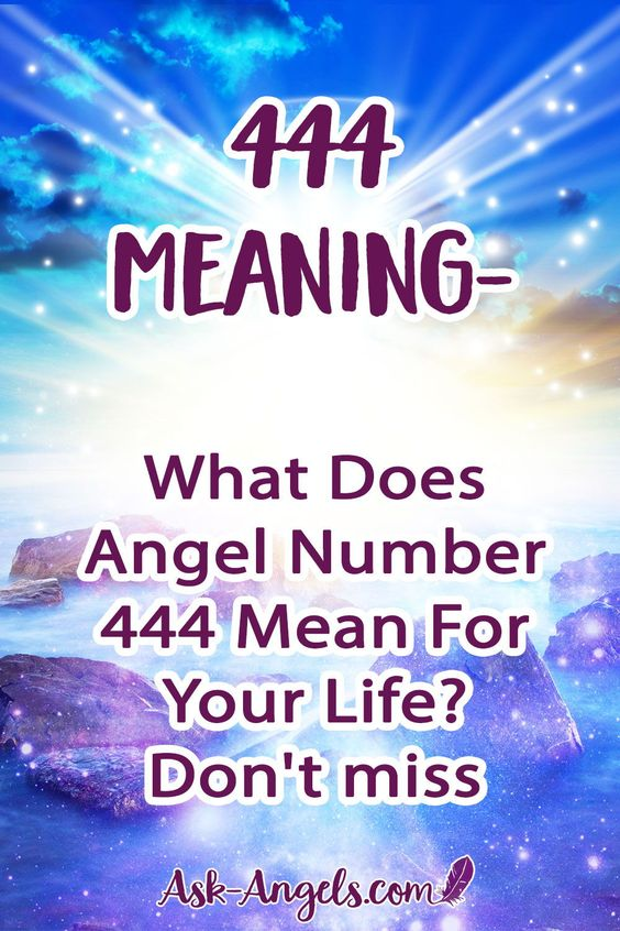 444 Meaning- What Does Angel Number 444 Mean For Your Life? Don't miss. Angel number 444 holds meaning. If you are seeing 444 when you look at your phone, the clock or recepits this is a sign from your angels! Learn the meaning of the angel number 444 along with how you can learn to decipher the meanings of angel numbers for yourself now. If you miss the meaning of 444 your angels can't... #angels #angelnumbers