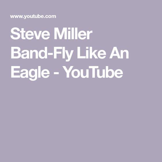 Steve Miller Band Fly Like An Eagle Youtube Steve Miller Band Steve Eagles
