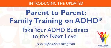 Parent to Parent Family Training on ADHD