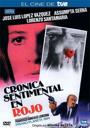 Crónica sentimental en rojo (DVD ESP ROV), basada en la novel·la homònima de Francisco González Ledesma.