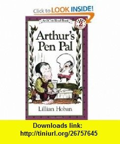 Arthurs Pen Pal (I Can Read Book 2) (9780064440325) Lillian Hoban , ISBN-10: 006444032X  , ISBN-13: 978-0064440325 ,  , tutorials , pdf , ebook , torrent , downloads , rapidshare , filesonic , hotfile , megaupload , fileserve