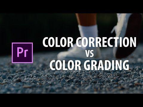 2 Premiere Pro Color Correction Vs Color Grading Youtube