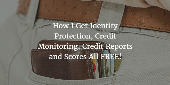 How I Get My Credit Report, Credit Score, Credit Rating, Credit Protection and Credit Monitoring All Free!