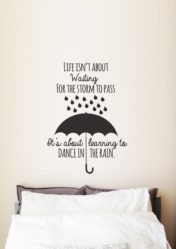 Life Isnt About Waiting For The Storm To Pass Quote