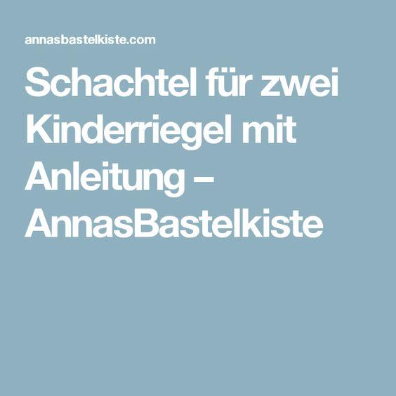 Schachtel für zwei Kinderriegel mit Anleitung – AnnasBastelkiste