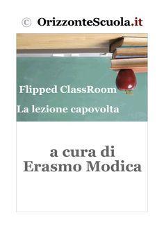 Flipping classoroom, ossia l'insegnamento capovolto. Una guida gratuita di orizzonte scuola