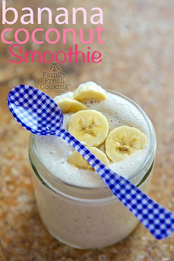 Banana Coconut Smoothie   FamilyFreshCooking.com